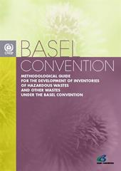 Methodological Guide for the development of inventories of hazardous wastes and other wastes under the Basel Convention