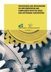 Procedures and Mechanisms on Implementation and Compliance with the Basel and Rotterdam Conventions