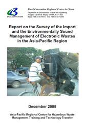 Survey of the Import and the Environmentally Sound Management of Electronic Wastes in the Asia-Pacific Region