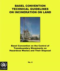 Basel Convention Technical Guidelines on Incineration on Land (D10) (adopted by COP.3, Sep 1995)