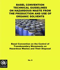 Basel Convention Technical Guidelines on Hazardous Waste from the Production and use of Organic Solvents (Y6) (adopted by COP.2, Mar 1994)
