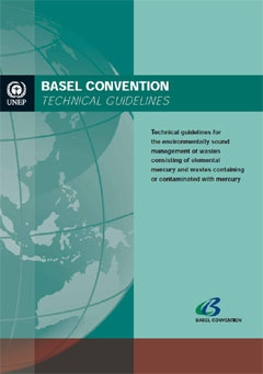Technical guidelines for the environmentally sound management of wastes consisting of elemental mercury and wastes containing or contaminated with mercury