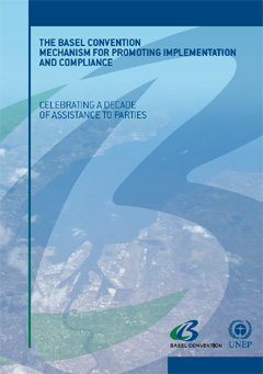 The Basel Convention mechanism for promoting the implementation and compliance - Celebrating a decade of assistance to Parties
