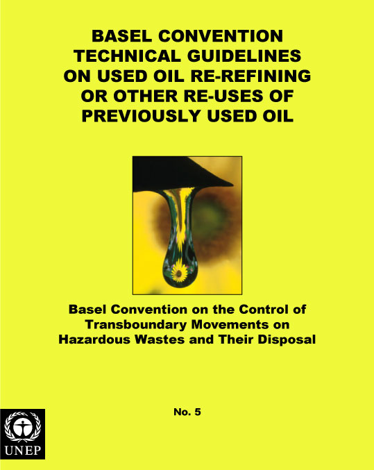 Basel Convention Technical Guidelines on Used Oil Re-Refining or Other Re-Uses of Previously Used Oil (R9)