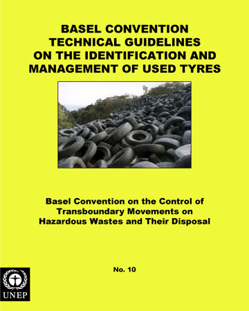Basel Convention Technical Guidelines on the Identification and Management of Used Tyres (adopted by COP.5, Dec 1999)