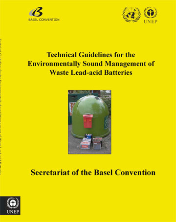 Technical Guidelines for the Environmentally Sound Management of Waste Lead-acid Batteries