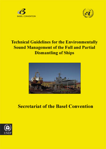 Technical guidelines on the environmentally sound management of the full and partial dismantling of ships (adopted by COP.6, Dec 2002)