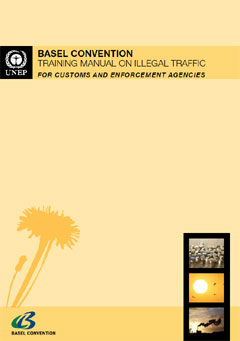 Basel Convention Training Manual on Illegal Traffic for Customs and Enforcement Agencies
